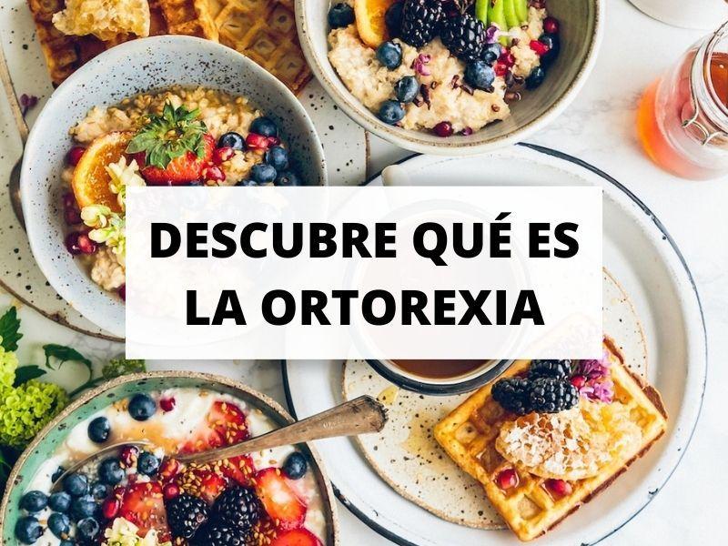 Ortorexia, cuando comer bien se convierte en una obsesión